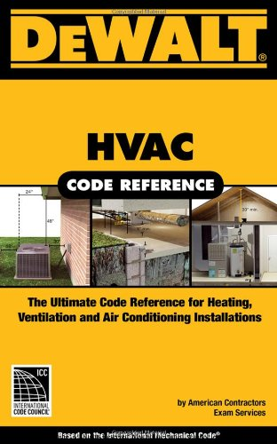 DeWalt HVAC/R Code Reference: Based on the 2009 International Mechanical Code - Spiral-Bound - DEWALT - DE-0977718387 - ISBN: 0977718387 - ISBN-13: 9780977718382