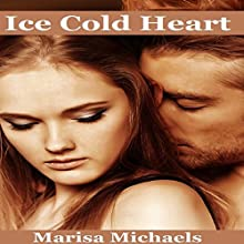 Ice Cold Heart Audiobook by Marisa Michaels Narrated by Augustine Poe