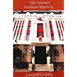 The Arsenal Stadium Mysteryby Leonard R. Gribble