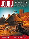 Jour J, Tome 12 : Le lion d'Egypte