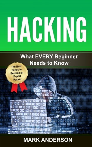 hacking-what-every-beginner-needs-to-know-volume-1-penetration-testing-basic-security-wireless-hacki