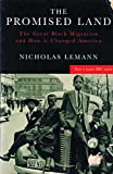 Nicholas Lemann The Promised Land: Great Black Migration and How it Changed America