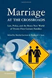 img - for Marriage at the Crossroads: Law, Policy, and the Brave New World of Twenty-First-Century Families book / textbook / text book