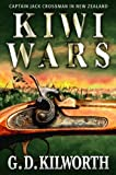 Kiwi Wars (Sergeant 'Fancy Jack' Crossman Book 8)