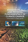 img - for By Zhihua Zhang Mathematical and Physical Fundamentals of Climate Change (1st First Edition) [Hardcover] book / textbook / text book