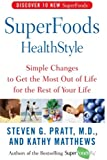 SuperFoods HealthStyle: Simple Changes to Get the Most Out of Life for the Rest of Your Life