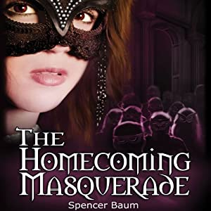 The Homecoming Masquerade: Girls Wearing Black, Book 1 | [Spencer Baum]