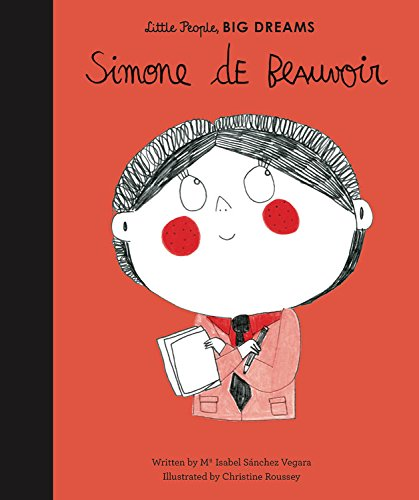 Simone de Beauvoir (Little People, Big Dreams) [Sanchez Vegara, Isabel - Roussey, Christine] (Tapa Dura)