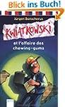 Kwiatkowski et l'affaire des chewing-...