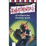 Kwiatkowski et l'affaire des chewing-gums