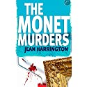 The Monet Murders Audiobook by Jean Harrington Narrated by Gayle Hendrix