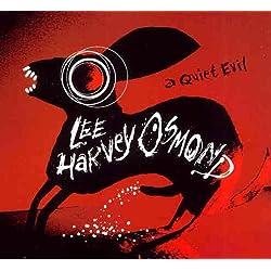 Lee Harvey Osmond - A Quiet Trip