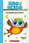 Hibou Hebdo : N� 2 - Le fant�me dans...
