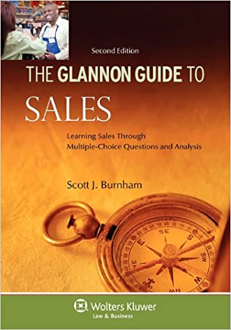 Glannon Guide to Sales: Learning Sales Through Multiple-Choice Questions and Analysis, Second Edition