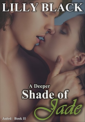 A Deeper Shade of Jade (Lilly Black's Jaded Series Book 2)