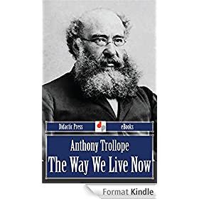 The Way We Live Now (Illustrated) (English Edition)