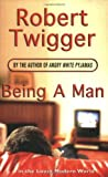 Robert Twigger Being a Man