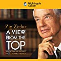 A View from the Top Speech by Zig Ziglar Narrated by Zig Ziglar