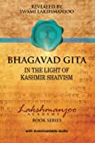 img - for Bhagavad Gita: In the Light of Kashmir Shaivism (Lakshmanjoo Academy Book Series) book / textbook / text book