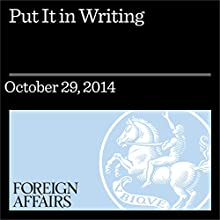 Put It in Writing (Foreign Affairs): How the West Broke Its Promise to Moscow (       UNABRIDGED) by Joshua R. Itzkowitz Shifrinson Narrated by Kevin Stillwell