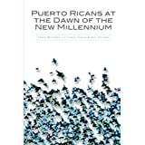 Puerto Ricans at the Dawn of the New Millennium