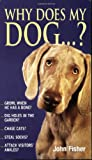 Why Does My Dog . . . ? (Why Does My . . . ? series) (028563481X) by Fisher, John