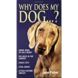 Why Does My Dog...?by John Fisher