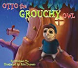 Otto the Grouchy Owl (An Awesome Children's Picture Book That Teaches a Good Moral Lesson for Ages 3-8)