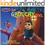 Children's Book: Otto the Grouchy Owl (An Awesome Bedtime Children's Picture Book That Teaches a Good Moral Lesson for Ages 3-8)