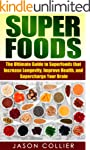 Superfoods: The Ultimate Guide to Sup...