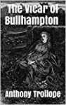 The Vicar of Bullhampton (Annotated)...
