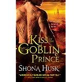Kiss of the Goblin Prince (Shadowlands Book 2) ~ Shona Husk