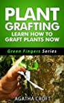 Grafting Plants and Trees: Plant Graf...
