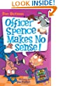 My Weird School Daze #5: Officer Spence Makes No Sense!