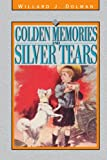 img - for Golden Memories and Silver Tears book / textbook / text book