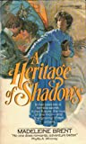 A Heritage of Shadows (0449206432) by Brent, Madeleine