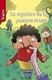 Le myst�re de la pomme rouge: une histoire pour les enfants de 8 � 10 ans (TireLire t. 13)