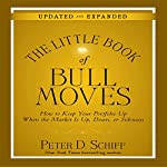 The Little Book of Bull Moves (Updated and Expanded) | Peter D. Schiff