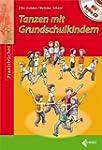 Tanzen mit Grundschulkindern: Mit Aud...