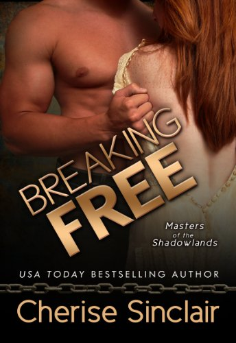 Cherise Sinclair - Breaking Free (Masters of the Shadowlands 3)
