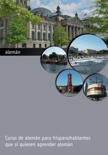 alemán: Curso de alemán para hispanohablantes que sí quieren aprender alemán