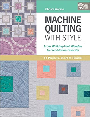 Machine Quilting With Style // Christa Watson