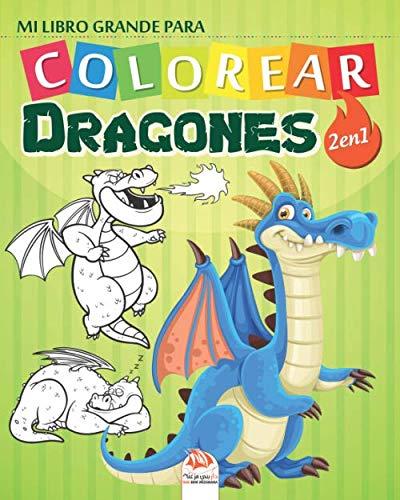Mi Libro Grande Para Colorear Dragones 2 En 1 Libro Para