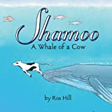 Ros Hill Shamoo, A Whale of a Cow