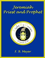 Jeremiah, Priest And Prophet
