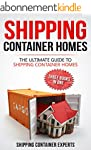 Shipping Container Homes: The Ultimat...