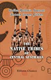 img - for The Native Tribes of Central Australia book / textbook / text book