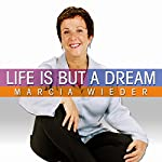Life Is But a Dream: Wise Techniques for an Inspirational Journey | Marcia Wieder