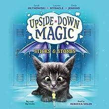 Sticks & Stones: Upside-Down Magic, Book 2 Audiobook by Emily Jenkins, Sarah Mlynowski, Lauren Myracle Narrated by Rebecca Soler