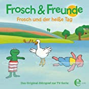 Frosch und der heiße Tag (Frosch & Freunde 4) | Thomas Karallus